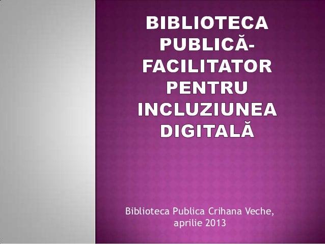 Biblioteca publica - facilitator pentru incluziunea digitala