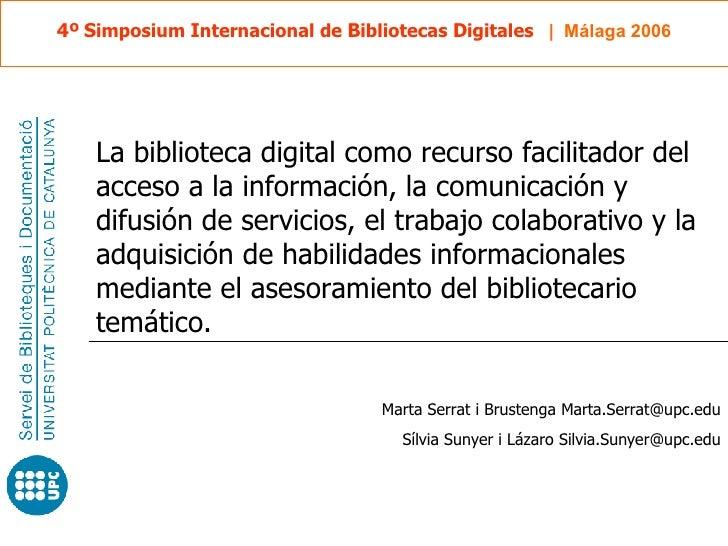 La biblioteca digital como recurso facilitador del acceso a la información, la comunicación y difusión de servicios, el tr...