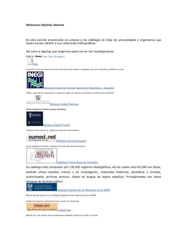 Bibliotecas Digitales Abiertas  En esta sección encontrarás los enlaces a los catálogos en línea de universidades y organi...