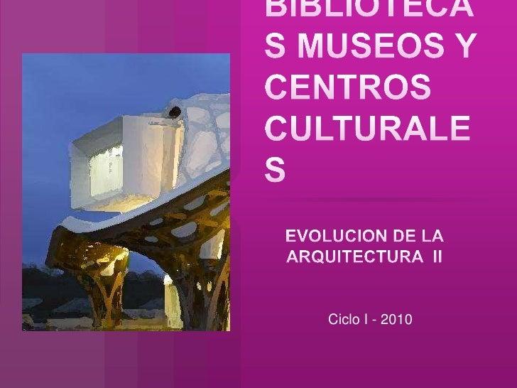 Bibliotecas, museos y centros culturales