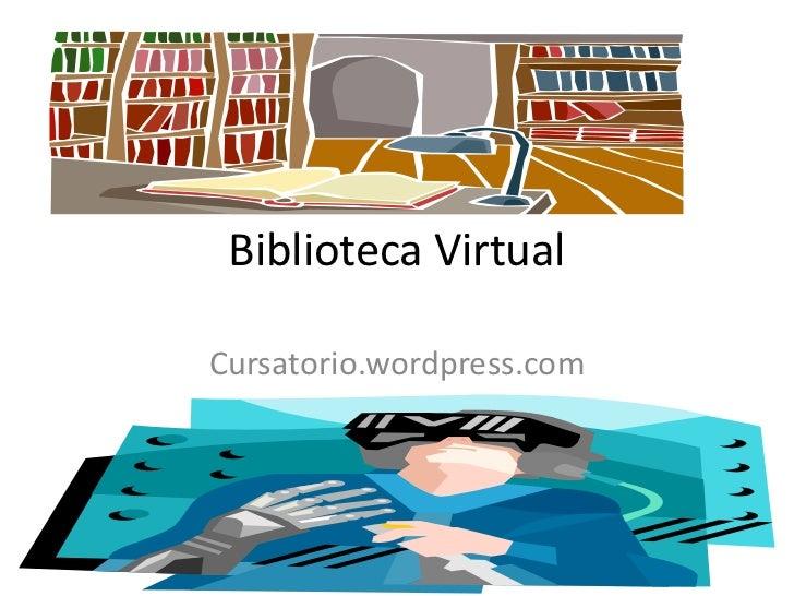 Biblioteca VirtualCursatorio.wordpress.com