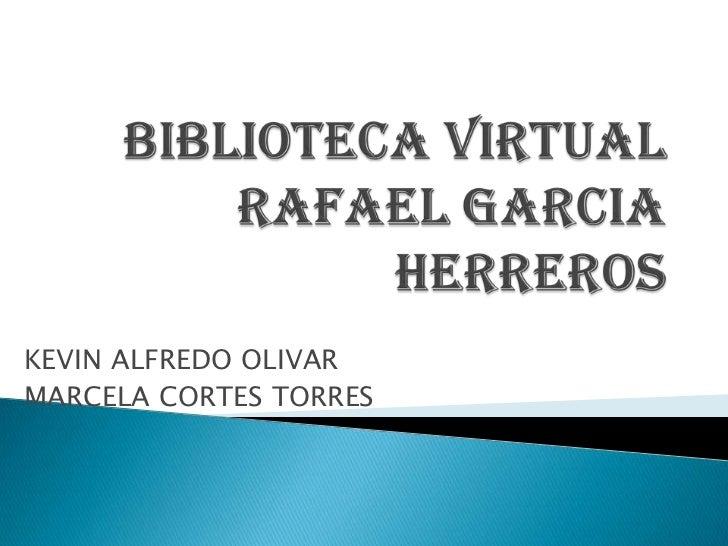 KEVIN ALFREDO OLIVARMARCELA CORTES TORRES