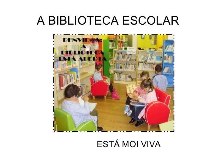 A BIBLIOTECA ESCOLAR ESTÁ MOI VIVA