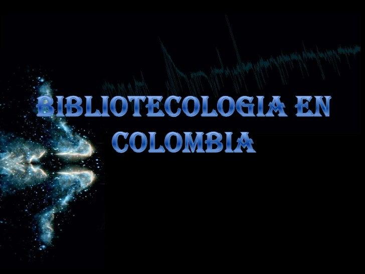 BIBLIOTECOLOGIA EN COLOMBIA<br />