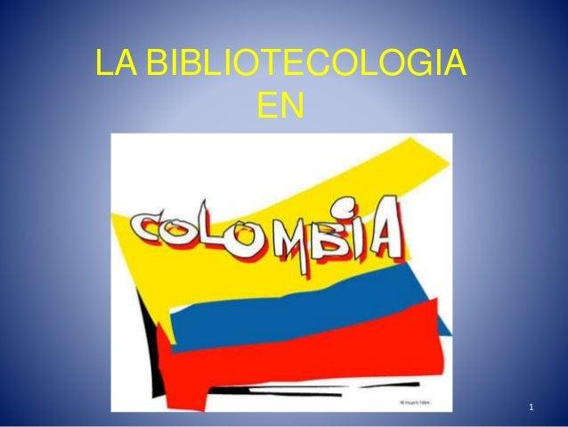 LA BIBLIOTECOLOGIA EN 1