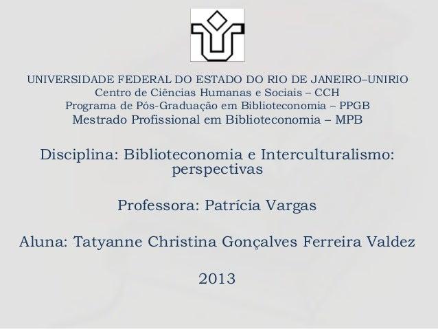 UNIVERSIDADE FEDERAL DO ESTADO DO RIO DE JANEIRO–UNIRIO Centro de Ciências Humanas e Sociais – CCH Programa de Pós-Graduaç...