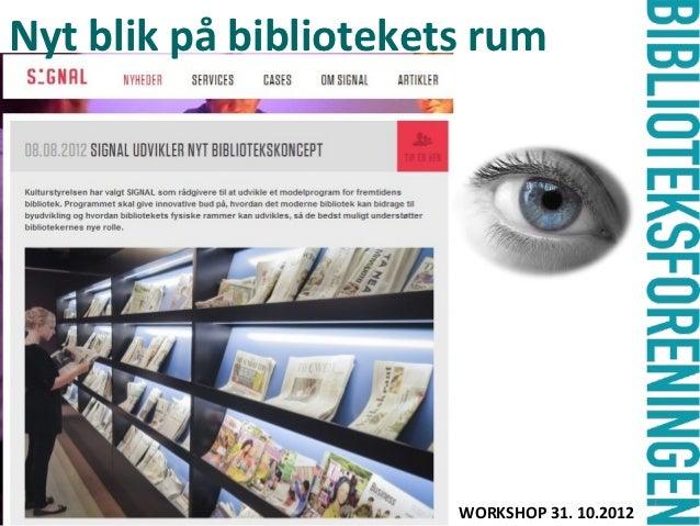 Nyt blik på bibliotekets rum           -                                              1                       WORKSHOP 31....