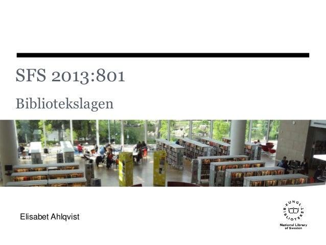 SFS 2013:801 Bibliotekslagen Elisabet Ahlqvist