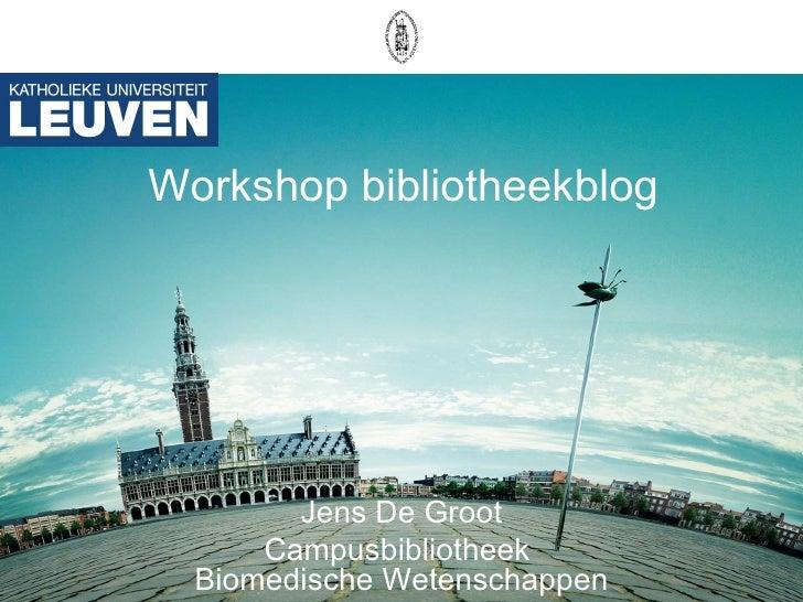 Jens De Groot Campusbibliotheek  Biomedische Wetenschappen Workshop bibliotheekblog