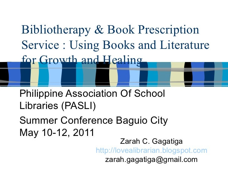 Bibliotherapy & Book Prescription Service : Using Books and Literature for Growth and Healing Philippine Association Of Sc...