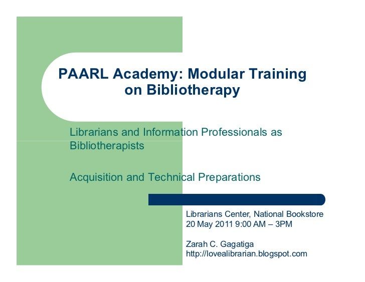 PAARL Academy: Modular Training       on Bibliotherapy Librarians and Information Professionals as Bibliotherapists Acquis...