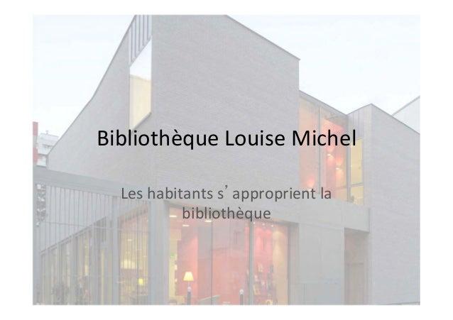 """Hélène Certain et Elise Polton, bibliothèque Louise Michel Paris, """"Les habitants s'approprient leur bibliothèque"""""""