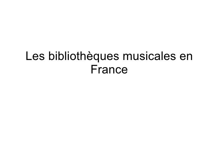 Les bibliothèques musicales en France