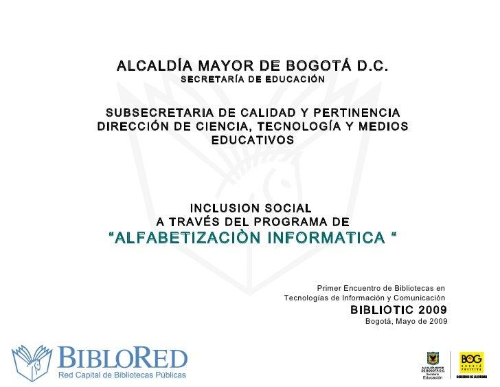 Bibliotic 2009 - Presentación BibloRed Alfabetización Informática