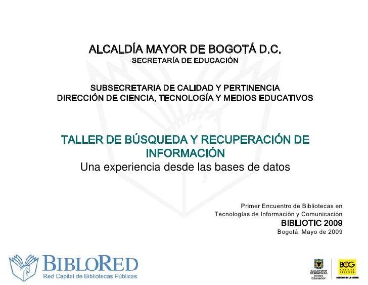 ALCALDÍA MAYOR DE BOGOTÁ D.C.                SECRETARÍA DE EDUCACIÓN          SUBSECRETARIA DE CALIDAD Y PERTINENCIA DIREC...