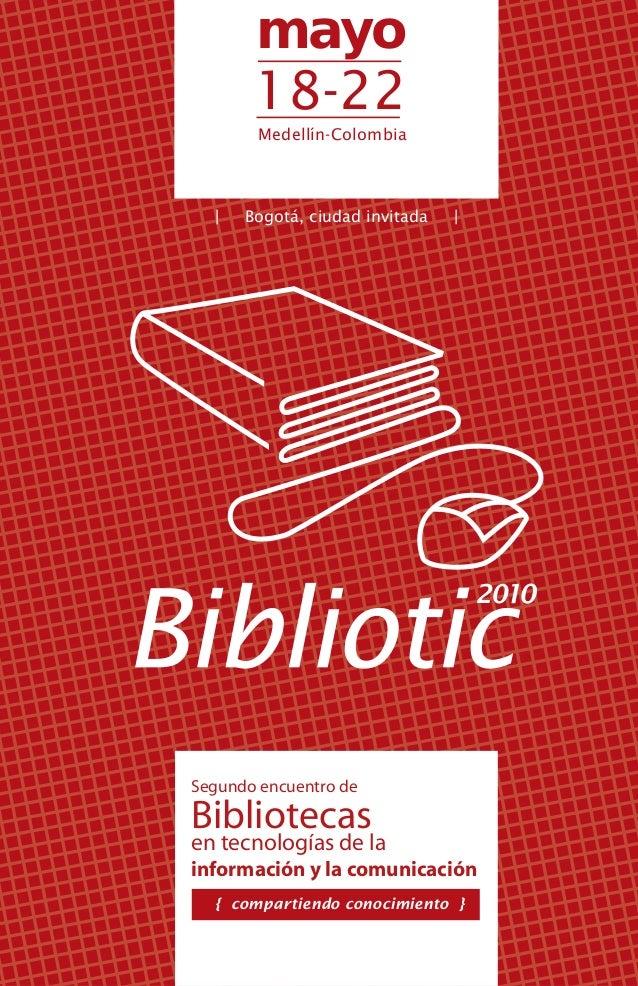 Segundo encuentro de Bibliotecas en tecnologías de la información y la comunicación { compartiendo conocimiento } | Bogotá...