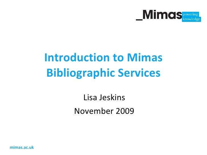 Mimas Bibliographic Services Nov 09