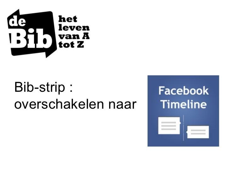 Bibstrip overstappen naar Facebook Timeline