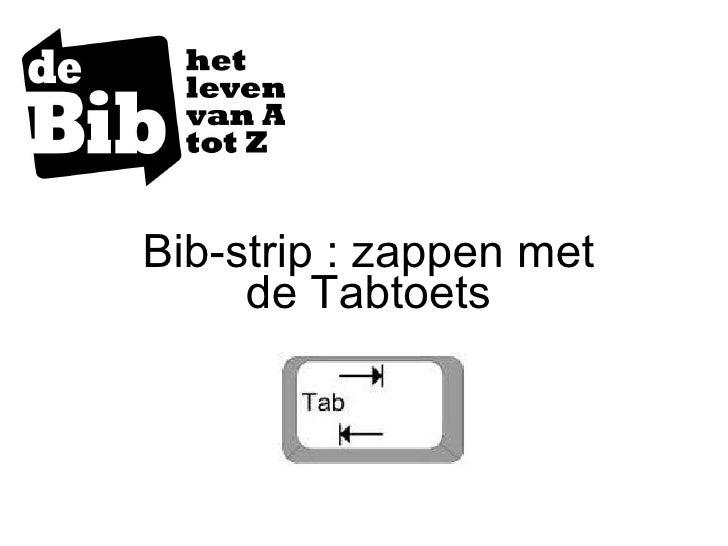 Bib-strip : zappen met de Tabtoets