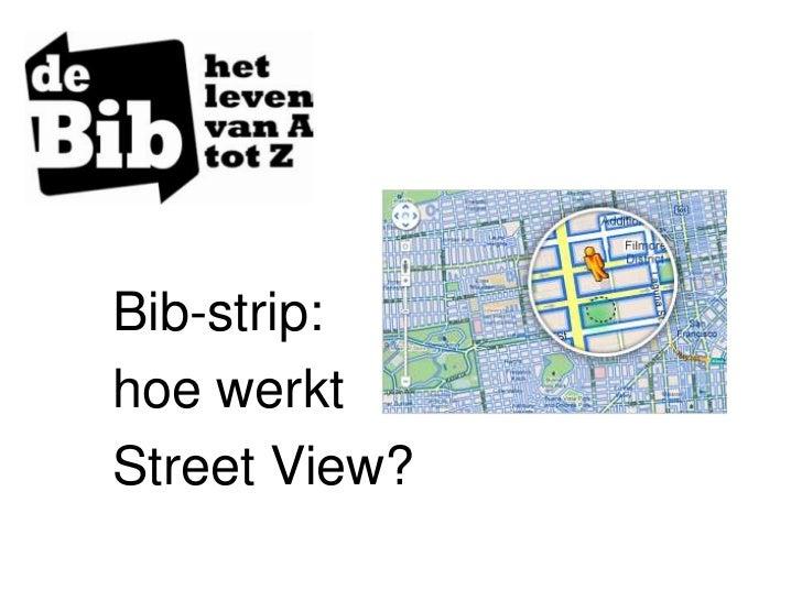Bibstrip Streetview