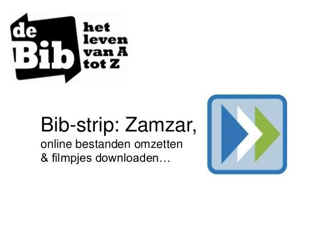 Bib-strip: Zamzar,online bestanden omzetten& filmpjes downloaden…