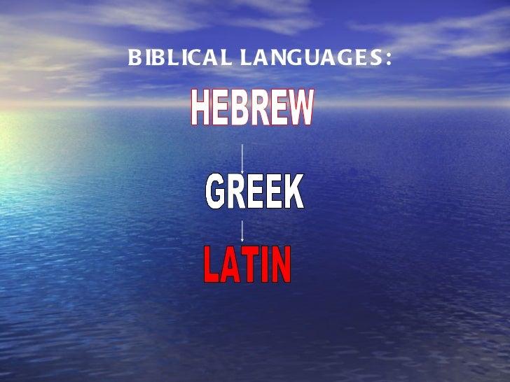 BIBLICAL LANGUAGES: HEBREW GREEK LATIN