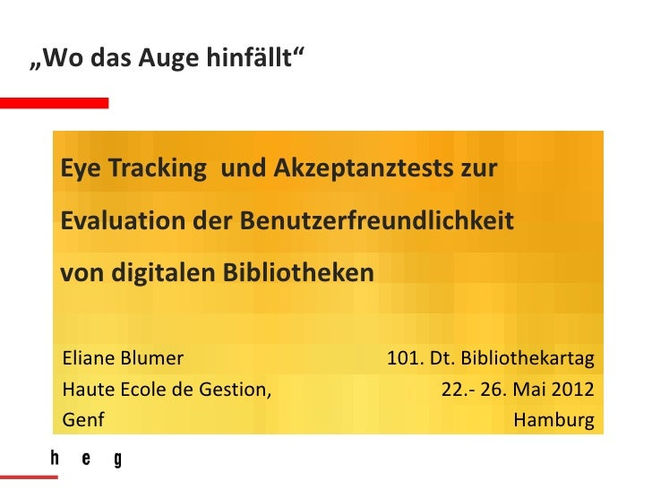 """""""Wo das Auge hinfällt""""  Eye Tracking und Akzeptanztests zur  Evaluation der Benutzerfreundlichkeit  von digitalen Biblioth..."""