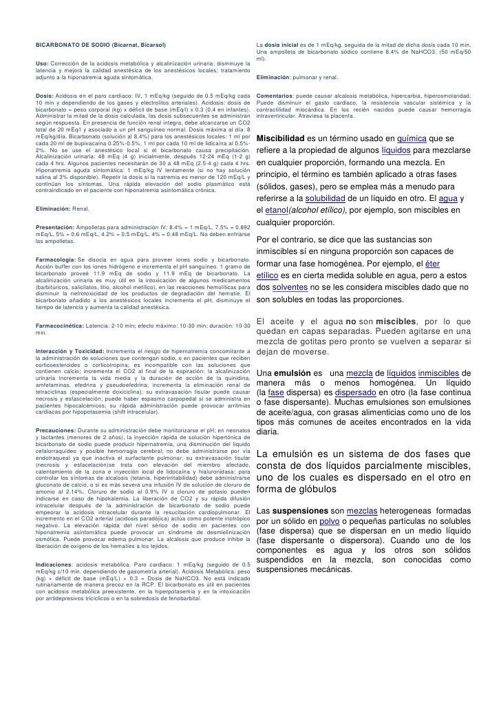 BICARBONATO DE SODIO (Bicarnat, Bicarsol)                                                  La dosis inicial es de 1 mEq/kg...