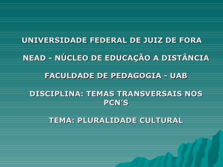 UNIVERSIDADE FEDERAL DE JUIZ DE FORANEAD - NÚCLEO DE EDUCAÇÃO A DISTÂNCIA    FACULDADE DE PEDAGOGIA - UAB DISCIPLINA: TEMA...