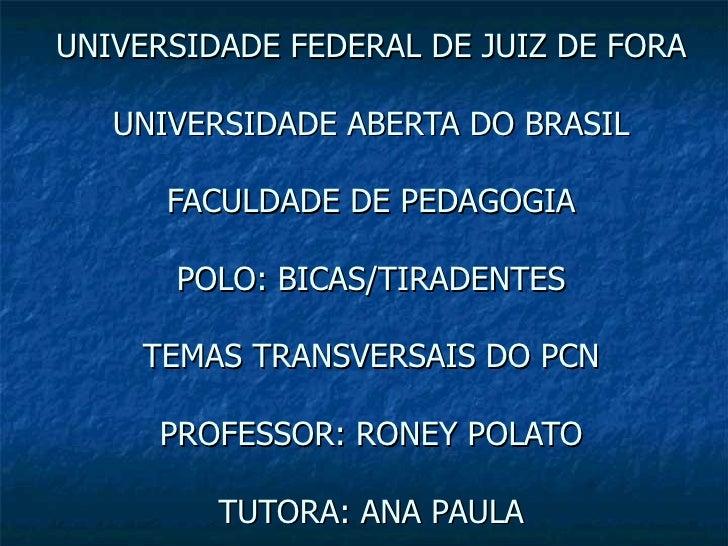 UNIVERSIDADE FEDERAL DE JUIZ DE FORA   UNIVERSIDADE ABERTA DO BRASIL      FACULDADE DE PEDAGOGIA      POLO: BICAS/TIRADENT...