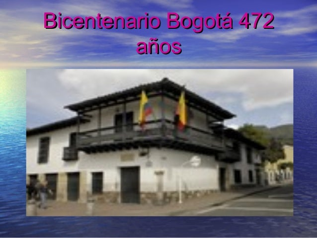 Bicentenario Bogotá 472Bicentenario Bogotá 472 añosaños