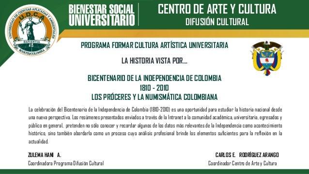 CENTRO DE ARTE Y CULTURA DIFUSIÓN CULTURAL PROGRAMA FORMAR CULTURA ARTÍSTICA UNIVERSITARIA BICENTENARIO DE LA INDEPENDENCI...
