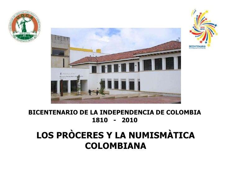 U.D.C.A: Bicentenario Los Próceres y la Numismática Colombiana