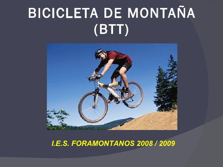 BICICLETA DE MONTAÑA (BTT) I.E.S. FORAMONTANOS 2008 / 2009