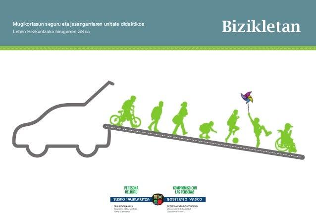 Mugikortasun seguru eta jasangarriaren unitate didaktikoa  Lehen Hezkuntzako hirugarren zikloa  Bizikletan  AURKIBIDEA  Mu...