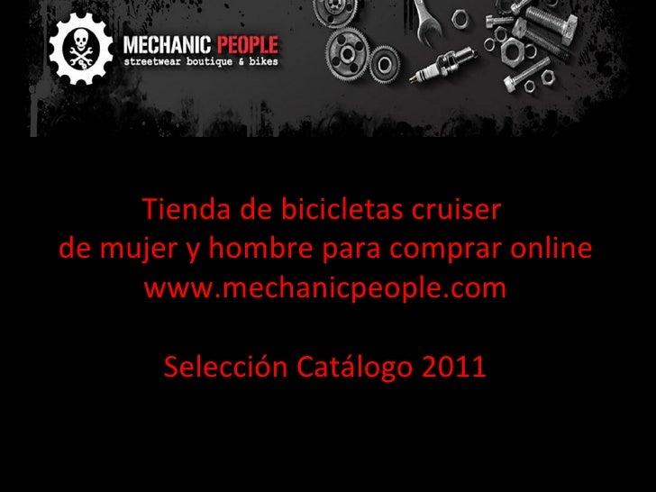 Tienda de bicicletas cruiser  de mujer y hombre para comprar online www.mechanicpeople.com Selección Catálogo 2011