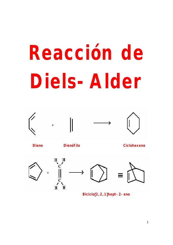 Reacción deDiels-AlderDieno   Dienófilo                       Ciclohexeno                    Biciclo[2,2,1]hept-2-eno     ...