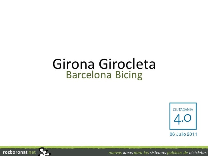 Girona Girocleta                   Barcelona Bicing                                                            06 Julio 20...