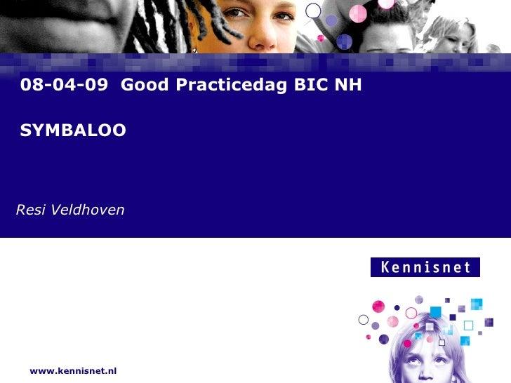 08-04-09  Good Practicedag BIC NH SYMBALOO Resi Veldhoven