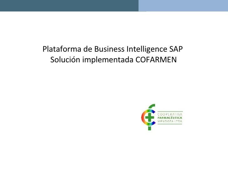Plataforma de Business Intelligence SAP  Solución implementada COFARMEN
