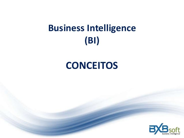 BXBsoft Business Intelligence - Conceitos
