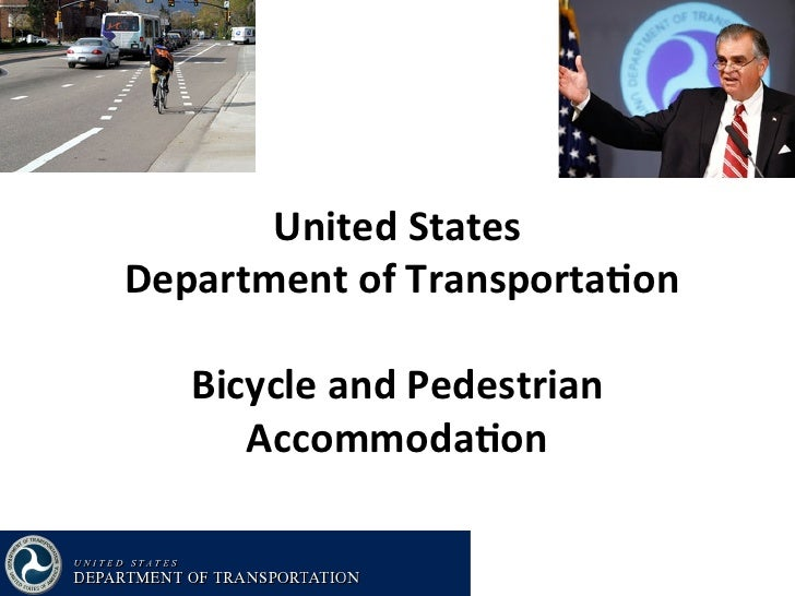 United	  States	  	  Department	  of	  Transporta2on	                       	         Bicycle	  and	  Pedestrian	         ...