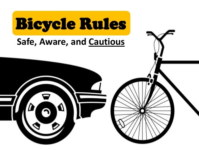 Bicycle Rules Safe, Aware, and Cautious