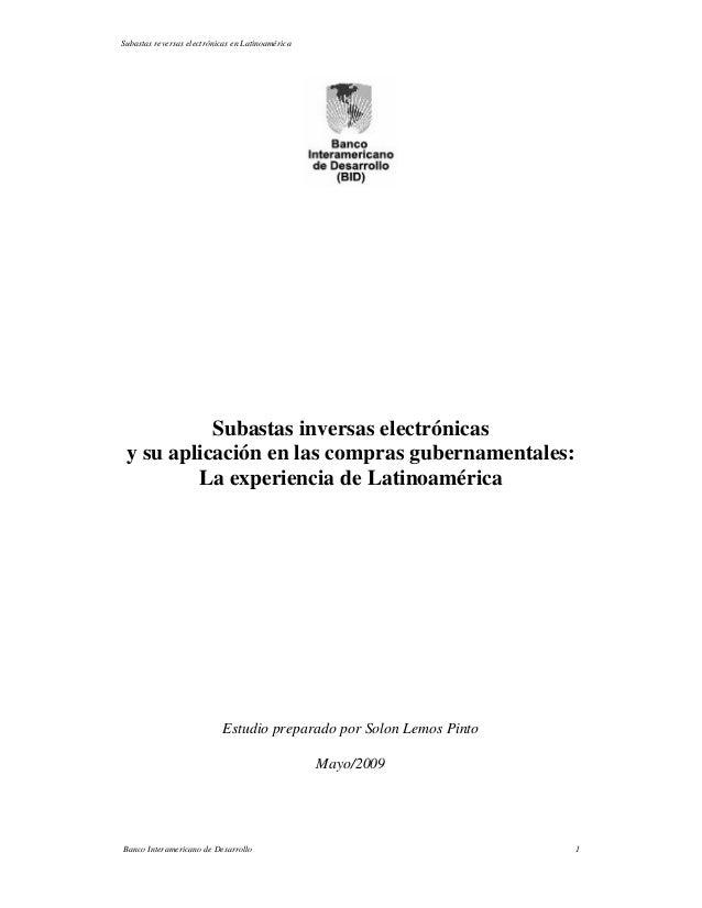 Subastas reversas electrónicas en Latinoamérica Banco Interamericano de Desarrollo 1 Subastas inversas electrónicas y su a...