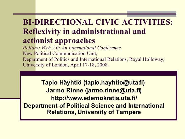 BI-DIRECTIONAL CIVIC ACTIVITIES: Reflexivity in administrational and actionist approaches Politics: Web 2.0: An Internatio...