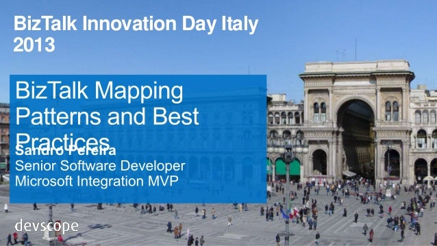 BizTalk Mapping Patterns and Best Practices at BizTalk Innovation Day Italy 2013