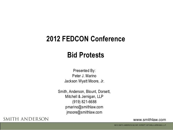 2012 FEDCON Conference        Bid Protests           Presented By:          Peter J. Marino      Jackson Wyatt Moore, Jr. ...