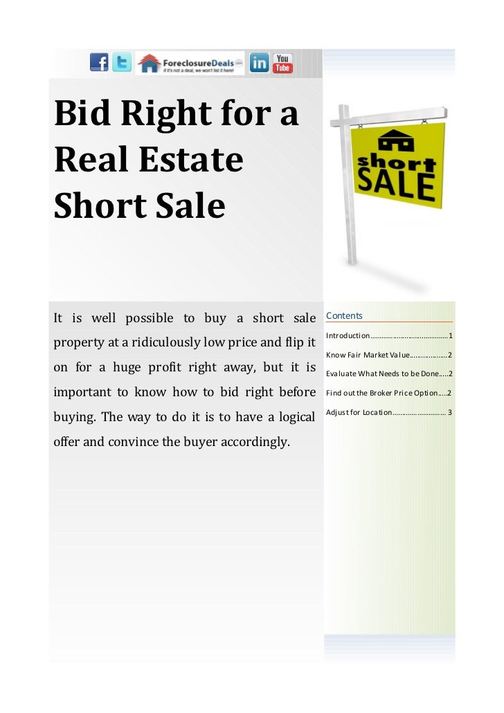 Bid Right for aReal EstateShort SaleIt is well possible to buy a short sale            Contents                           ...