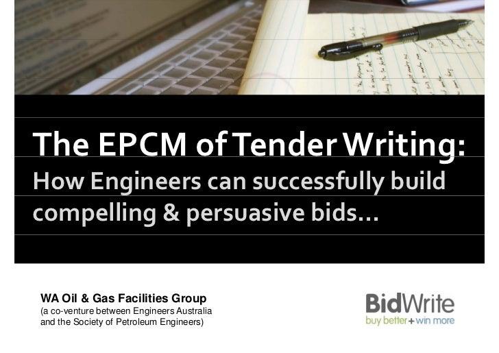 TheEPCMofTenderWriting:                         gHowEngineerscansuccessfullybuildcompelling&persuasivebids...W...