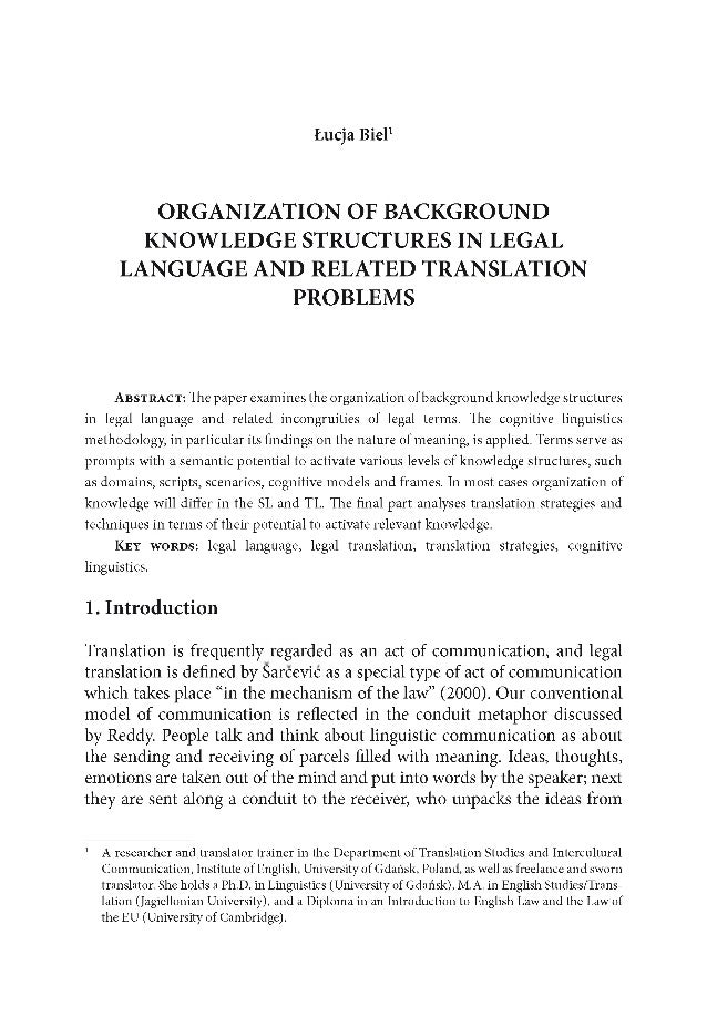 Łucja Biel1 ORGANIZATION OF BACKGROUND KNOWLEDGE STRUCTURES IN LEGAL LANGUAGE AND RELATED TRANSLATION PROBLEMS A b s t r a...